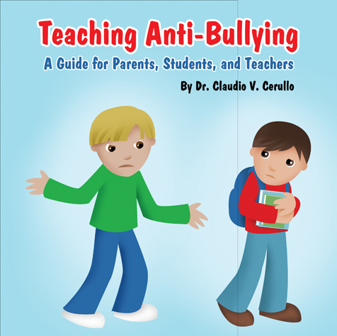Teaching Anti-Bullying: A Guide for Parents, Students, and ...