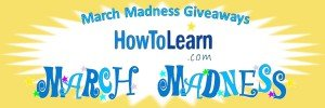March Madness Giveaways at HowtoLearn.com