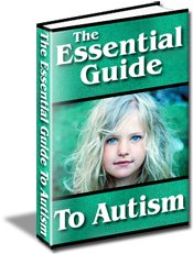 Essential Guide to Autism