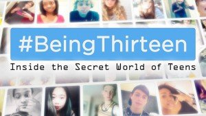#Being13: Inside the Secret World of Teens