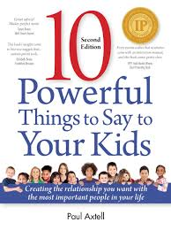 10 powerful things to say to your kids