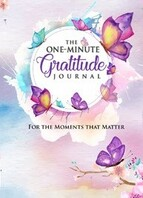 The One Minute Gratitude Journal: For the Moments That Matter