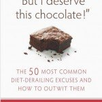Say Goodbye To Those Diet Derailing Excuses!