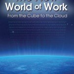 The New World of Work: Who Moved My Cube?